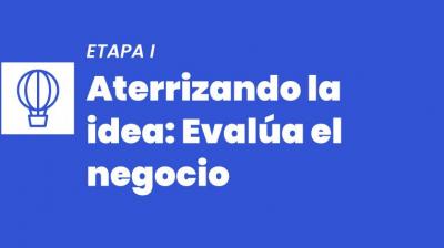 ETAPA 1 - Aterrizando la IDEA: