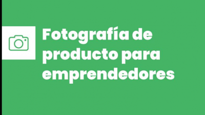 Fotografía de producto para emprendedores
