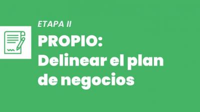 ETAPA 2  - Propio - Delinear el PLAN DE NEGOCIOS