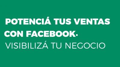 Potenciá tus ventas con Facebook. Visibilizá tu negocio