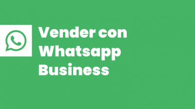 Vender con whatsapp business
